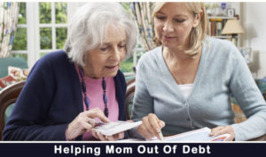 Read more about the article Helping Mom Out Of Debt