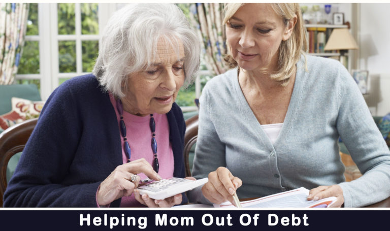 Helping Mom Out Of Debt