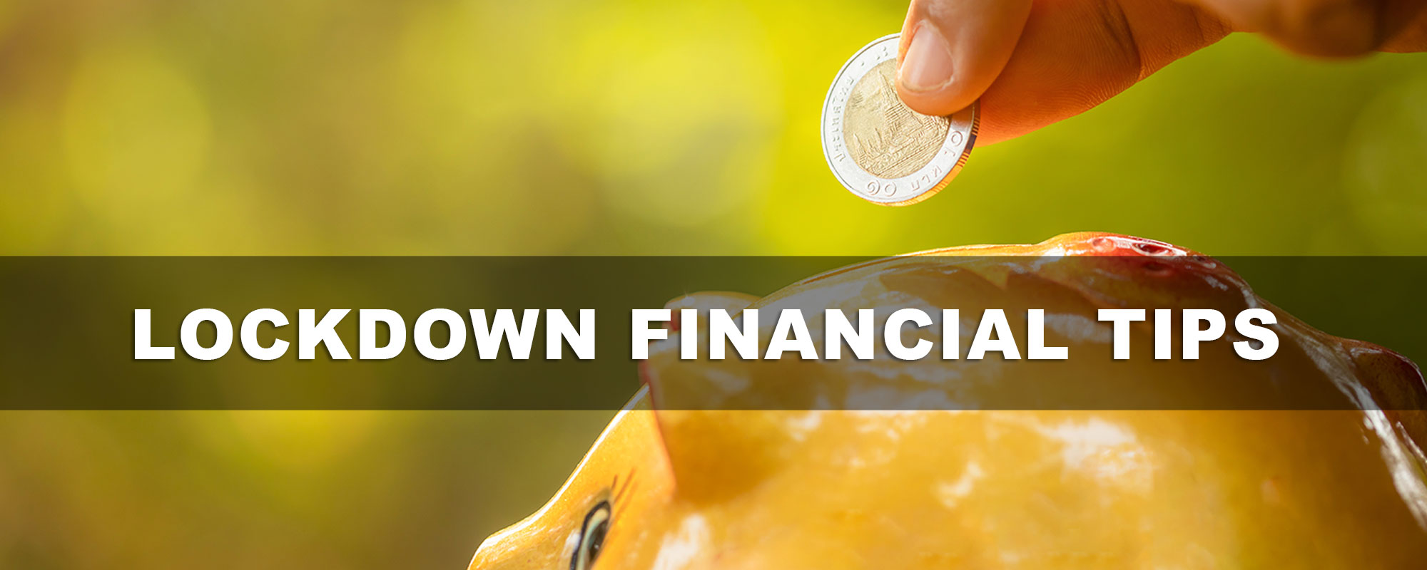 Try These Financial Tips During Lockdown