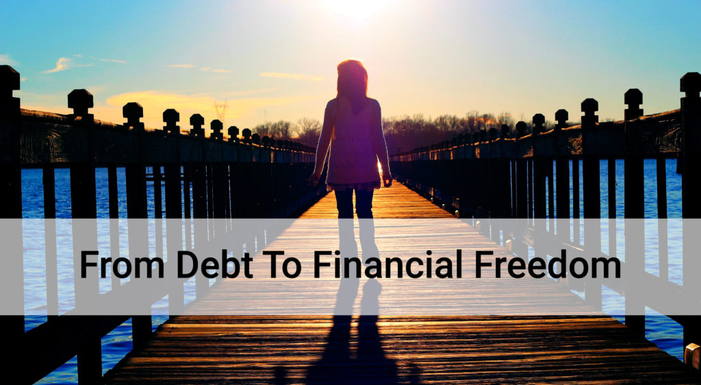 You are currently viewing You Can Go From Debt To Financial Freedom