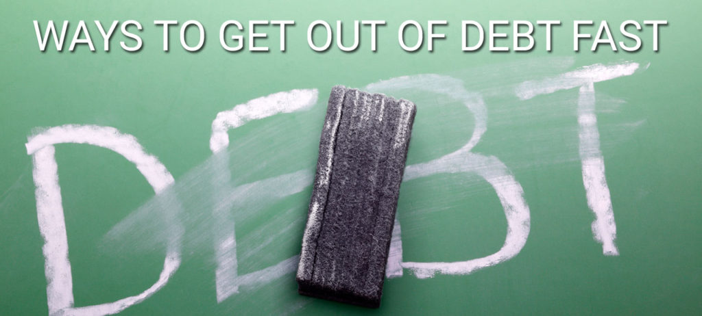 Ways To Get Out Of Debt Fast