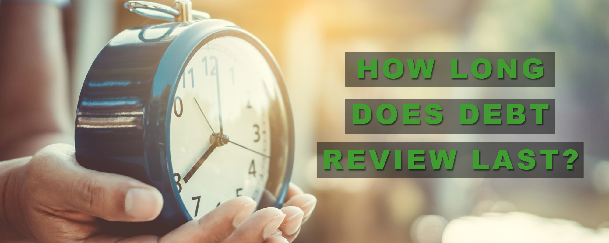 Read more about the article How Long Does Debt Review Last?