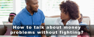 Read more about the article How to talk about money problems without fighting?