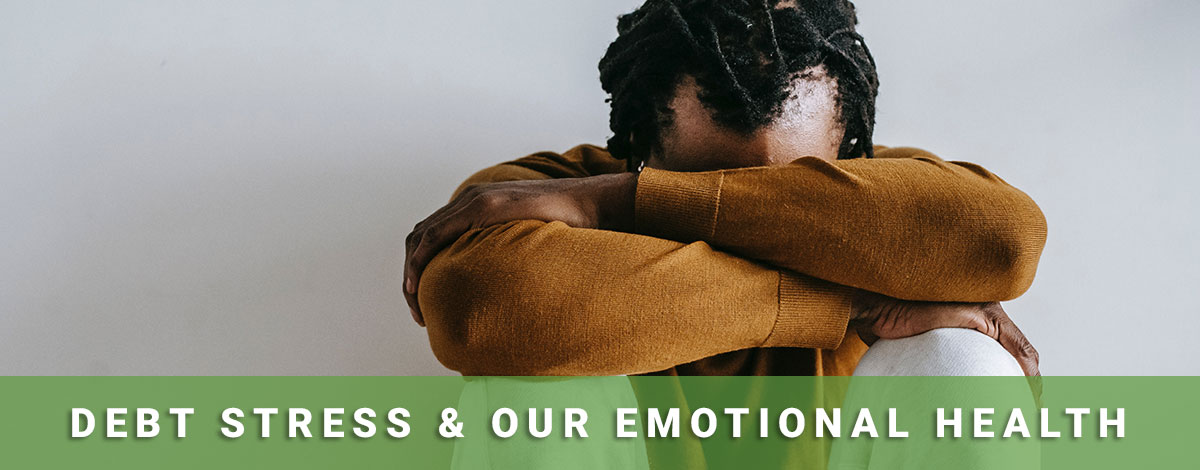 Read more about the article Debt Stress & Our Emotional Health